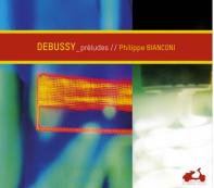 Debussy : Préludes, Philippe Bianconi (piano), DolceVolta